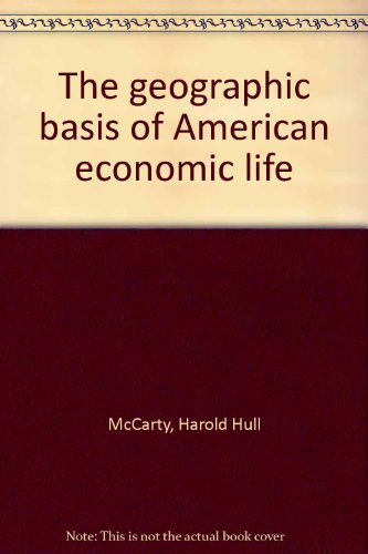The Geographic Basis of American Economic Life