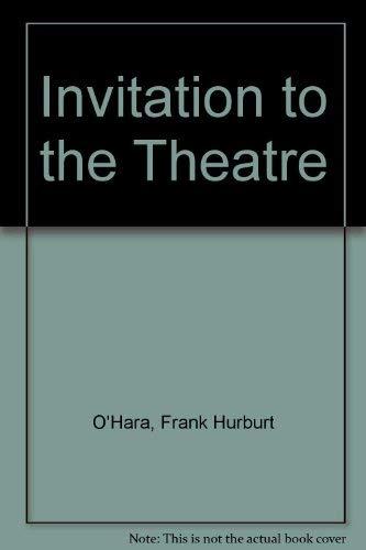 Invitation to the Theater: O'Hara, Frank Hurburt,