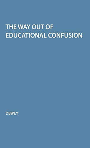 9780837139180: The Way Out of Educational Confusion: