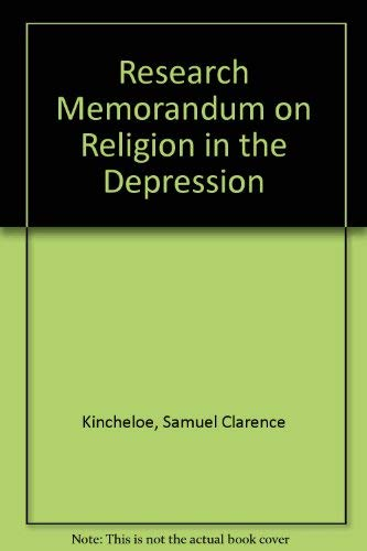 Research Memorandum on Religion in the Depression: Kincheloe, Samuel Clarence