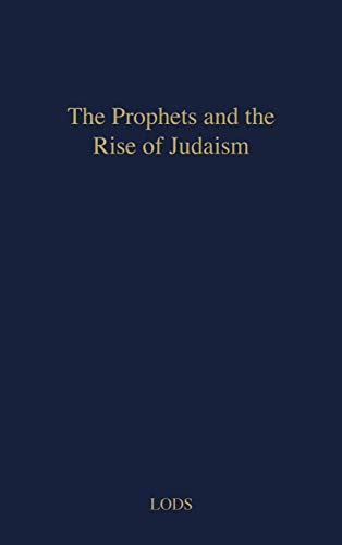 9780837142623: The Prophets and the Rise of Judaism