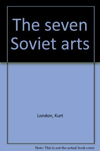 The Seven Soviet Arts: Kurt London