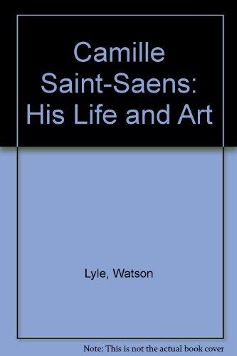 9780837142661: Camille Saint-Saens: His Life and Art