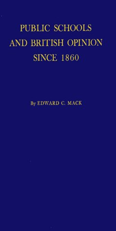9780837142678: Public Schools and British Opinion since 1860: The Relationship between Contemporary Ideas and the Evolution of an English Institution