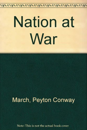 The Nation at War: Peyton Conway March