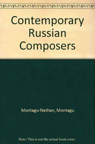 Contemporary Russian Composers.: Montagu-Nathan, M.