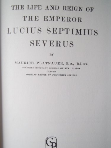 Life and Reign of the Emperor Lucius Septimius Severus