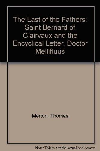 9780837144344: Last of the Fathers: Saint Bernard of Clairvaux & the Encyclical Letter, Doctor Mellifluus