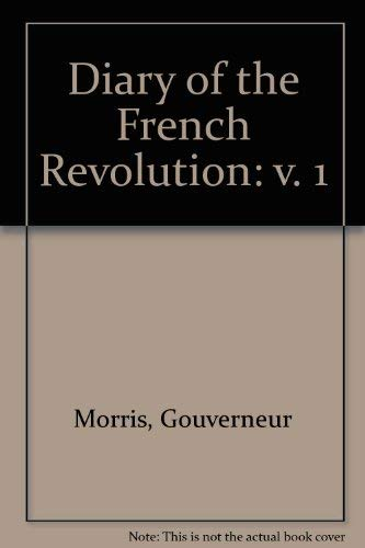 9780837145297: Diary of the French Revolution.: Vol. 1 (v. 1)