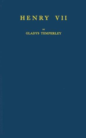Henry VII: Temperley, Gladys
