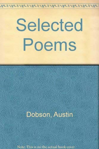 Selected Poems: Dobson, Austin
