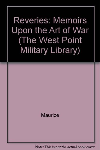 9780837150215: Reveries; or Memoirs upon the Art of War (The West Point Military Library)