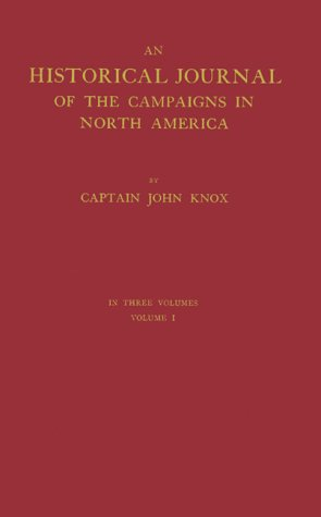 9780837150475: The Journal of Captain John Knox: An Historical Journal of the Campaigns in N. America For the Years 1757, 1758, 1759, and 1760 In three volumes. Volume I (Champlain Society Publication)