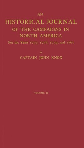 9780837150482: The Journal of Captain John Knox: An Historical Journal of the Campaigns in N. America For Years 1757, 1758, 1759, and 1760 In three volumes. Volume II (Champlain Society Publication)