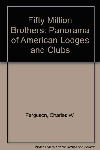 Fifty Million Brothers: A Panorama of American: Charles Wright Ferguson
