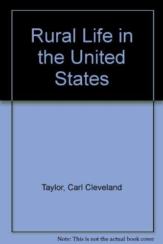 Rural Life in the United States: Taylor, Carl C.