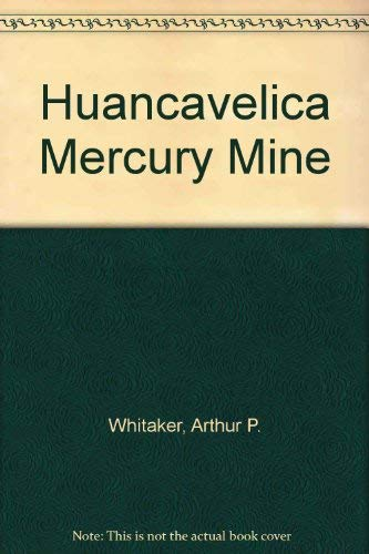9780837152400: Huancavelica Mercury Mine