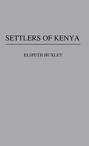 Settlers of Kenya: Elspeth Joscelin Grant Huxley