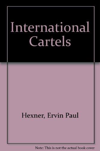 International Cartels: Hexner, Ervin