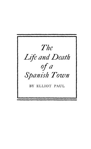 9780837156286: The Life and Death of a Spanish Town.