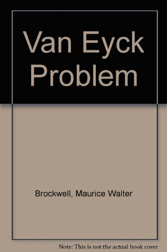 The Van Eyck Problem.: Brockwell, Maurice Walter