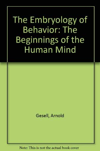 9780837156897: The Embryology of Behavior