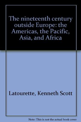 The nineteenth century outside Europe: the Americas,: Latourette, Kenneth Scott