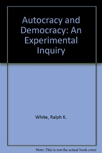 9780837157108: Autocracy and Democracy: An Experimental Inquiry