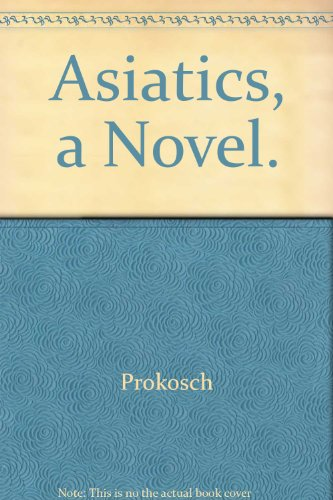 9780837157320: Asiatics, a Novel.
