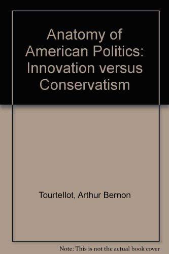 Anatomy of American Politics: Arthur Bernon Tourtellot