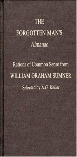 Forgotten Mans Almanac:: Sumner, William Graham, Sumner