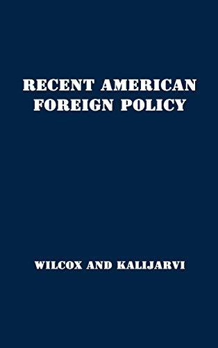 Recent American Foreign Policy: Basic Documents 1941-1951: Francis Orlando Wilcox