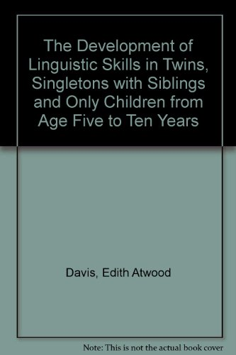 9780837158907: The Development of Linguistic Skills in Twins, Singletons with Siblings and Only Children from Age Five to Ten Years