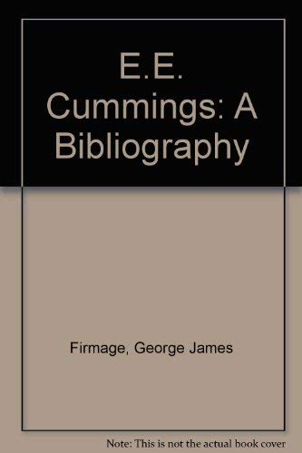 E.E. Cummings: A Bibliography: Firmage, George James