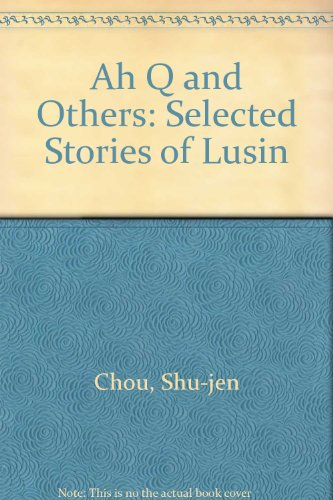 9780837159652: AH Q & Others: Selected Stories of Lusin, pseud.