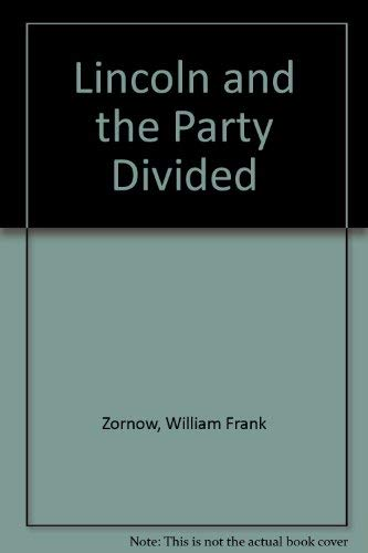 9780837160542: Lincoln and the Party Divided