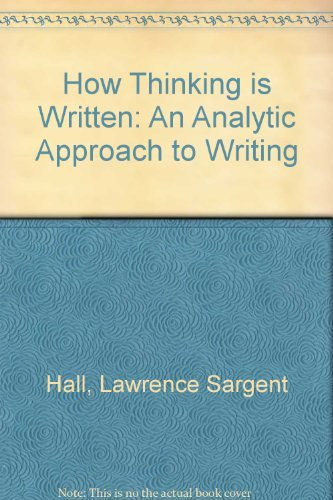 9780837160597: How Thinking Is Written: An Analytic Approach to Writing