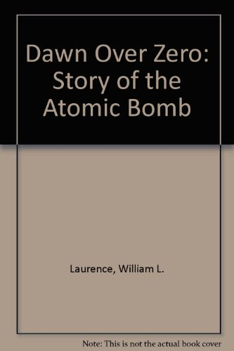 9780837160641: Dawn over Zero: The Story of the Atomic Bomb
