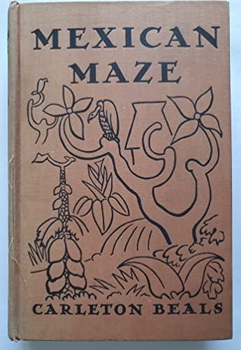 Mexican Maze: Carleton Beals