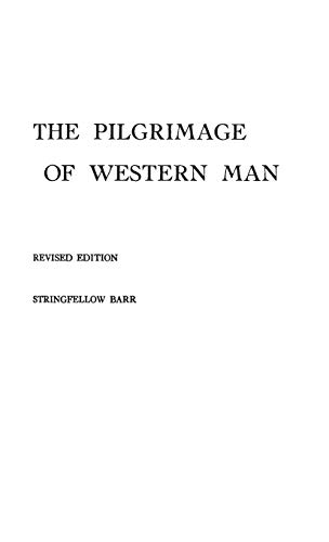 The Pilgrimage of Western Man.: Barr, Stringfellow