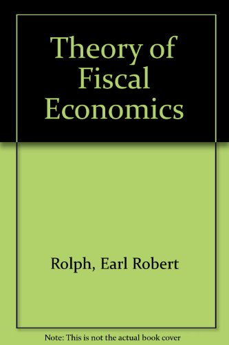 9780837161563: Theory of Fiscal Economics (Publications of the Bureau of Business and Economic Research, University of California)