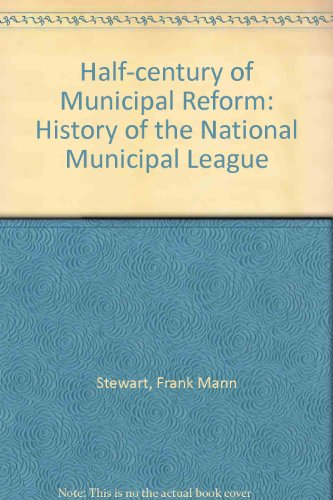 9780837162409: Half-century of Municipal Reform: History of the National Municipal League