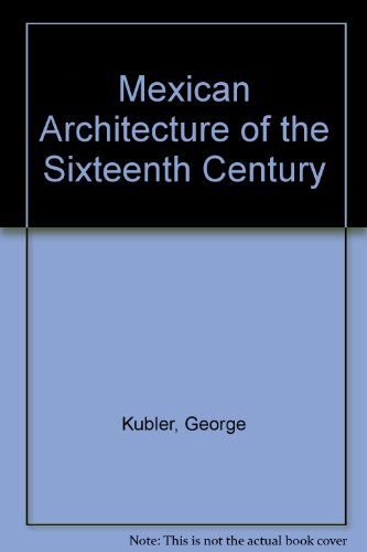 9780837162560: Mexican Architecture of the Sixteenth Century