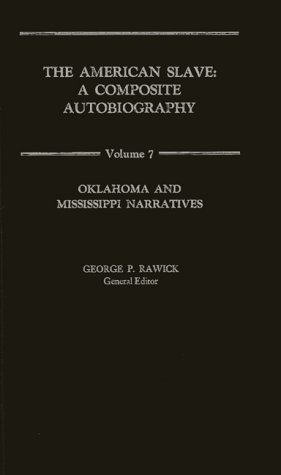 9780837163055: The American Slave: Oklahoma and Mississippi Narratives Vol. 7