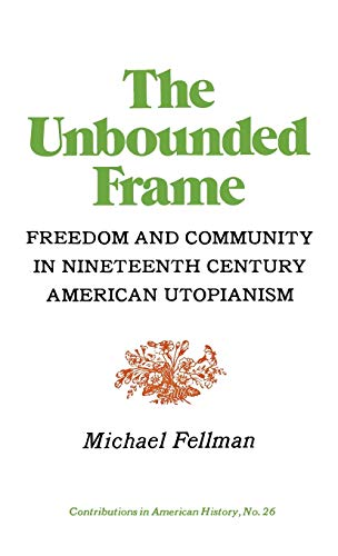 9780837163697: The Unbounded Frame: Freedom and Community in Nineteenth Century American Utopianism (Contributions in American Studies,)