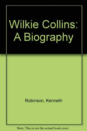 9780837164472: Wilkie Collins: A Biography