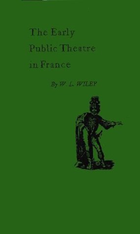 9780837164496: The Early Public Theatre in France