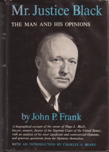 Mr. Justice Black: the man and his opinions: Frank, John Paul