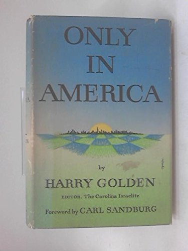 Only in America.: Golden, Harry Lewis