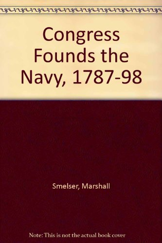 Congress Founds the Navy, 1787-98
